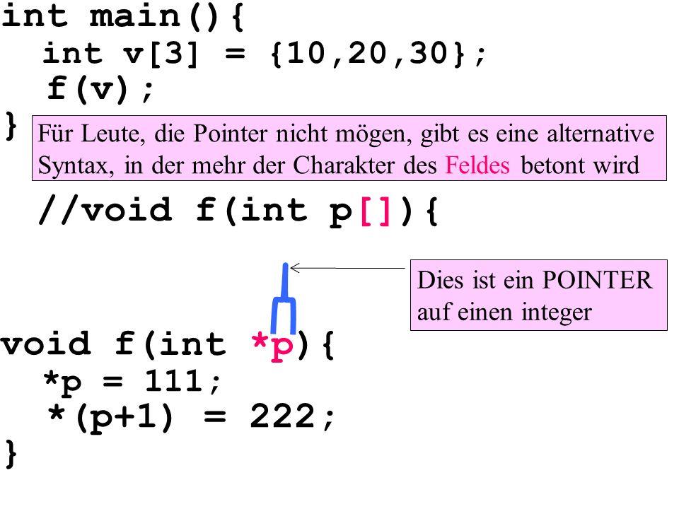 int main(){ f(v); } //void f(int p[]){ int *p void f( ){ *(p+1) = 222;